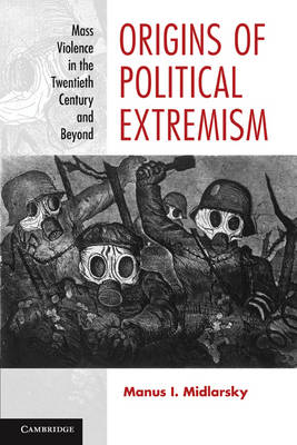 Origins of Political Extremism: Mass Violence in the Twentieth Century and Beyond