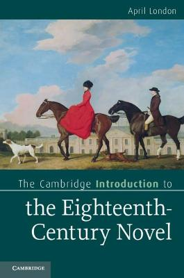 Cambridge Introductions to Literature: The Cambridge Introduction to the Eighteenth-Century Novel