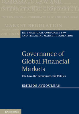 International Corporate Law and Financial Market Regulation: Governance of Global Financial Markets: The Law, the Economics, the Politics
