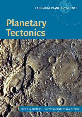 Cambridge Planetary Science: Series Number 11: Planetary Tectonics