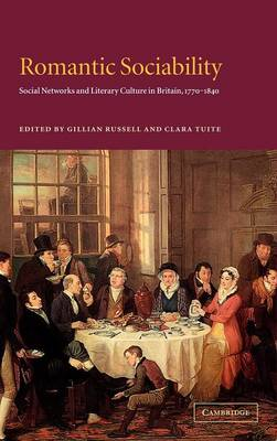 Romantic Sociability: Social Networks and Literary Culture in Britain, 1770-1840