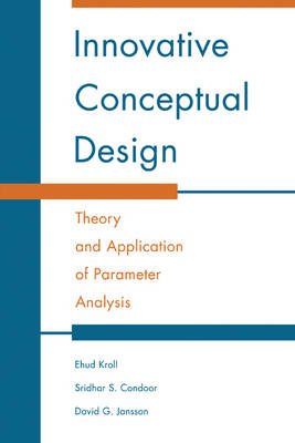 Innovative Conceptual Design: Theory and Application of Parameter Analysis
