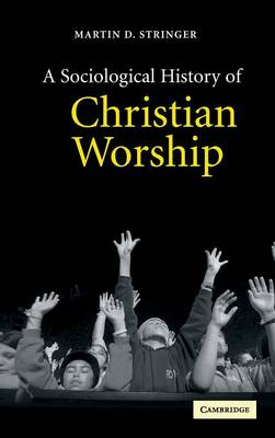 A Sociological History of Christian Worship