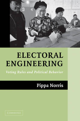 Electoral Engineering: Voting Rules and Political Behavior