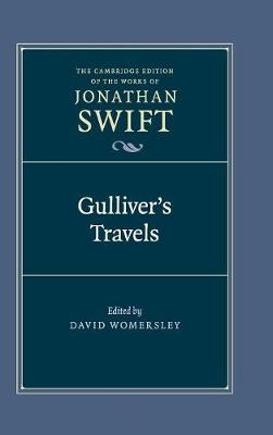The Cambridge Edition of the Works of Jonathan Swift: Series Number 16: Gulliver's Travels