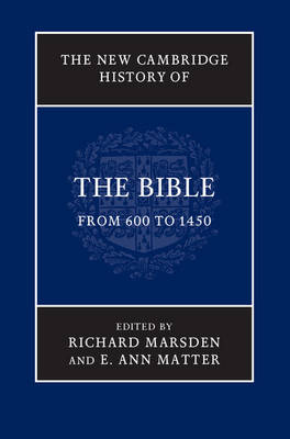 The New Cambridge History of the Bible The New Cambridge History of the Bible: Volume 2: From 600 to 1450