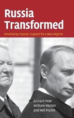 Russia Transformed: Developing Popular Support for a New Regime