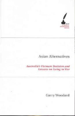 Asian Alternatives: Australia's Vietnam Decision and Lessons About Going to War