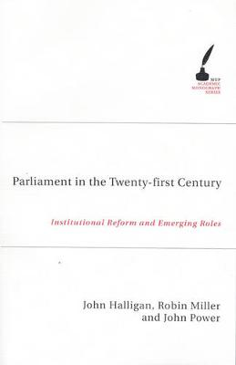 Parliament in the Twenty First Century: Institutional Reform and Emerging Roles
