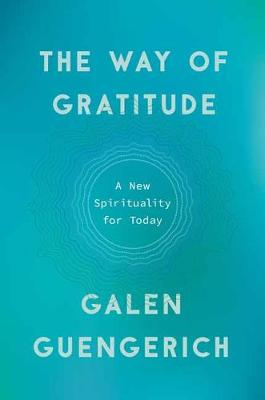 The Way of Gratitude: A New Spirituality for Today