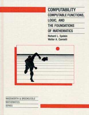 Computability: Computable Functions Logic and the Foundations of Math