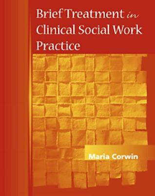 Brief Treatment in Clinical Social Work Practice
