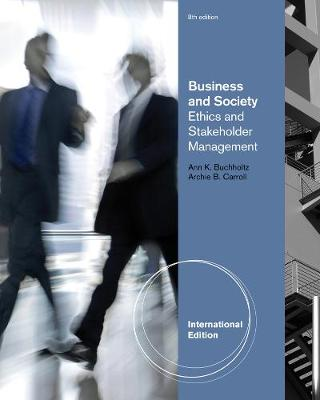 Business and Society: Ethics and Stakeholder Management, International Edition