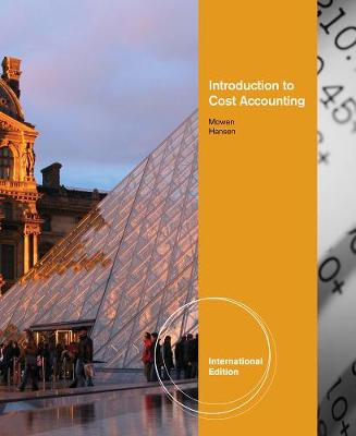 Introduction to Cost Accounting, International Edition
