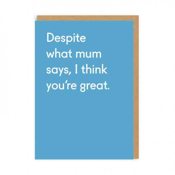 Despite what Mum Says Greeting Card (Twin Pines)