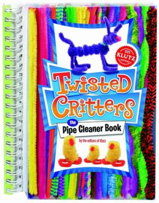 Twisted Critters: The Pipe Cleaner Book