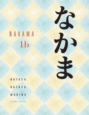 Nakama 1B: Introductory Japanese Communication, Culture, Context