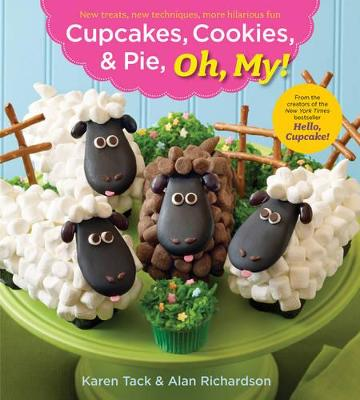 Cupcakes, Cookies, & Pie, Oh, My!: New Treats, New Techniques, More Hilarious Fun