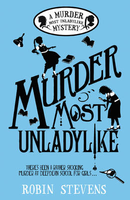 Murder Most Unladylike: A Wells and Wong Mystery