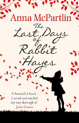 The Last Days of Rabbit Hayes: The unforgettable Richard and Judy Book Club pick