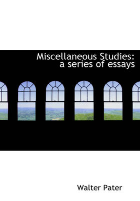 Miscellaneous Studies: A Series of Essays (Large Print Edition)