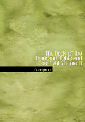 The Book of the Thousand Nights and One Night Volume III