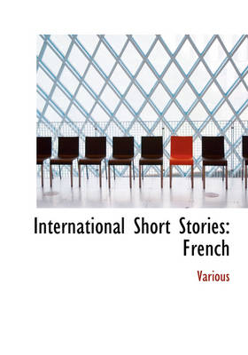 International Short Stories: French (Large Print Edition)