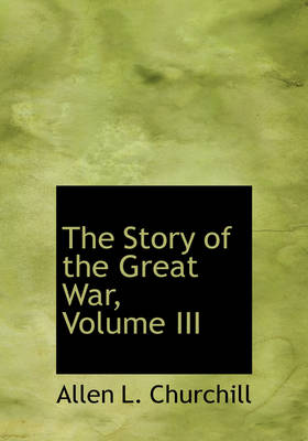 The Story of the Great War, Volume III