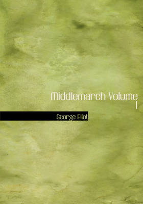 Middlemarch Volume 1
