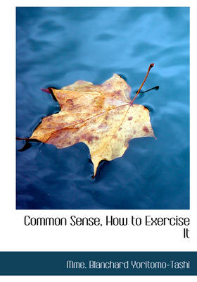 Common Sense, How to Exercise It