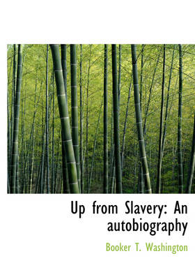 Up from Slavery: An Autobiography (Large Print Edition)