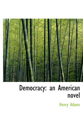 Democracy: An American Novel (Large Print Edition)