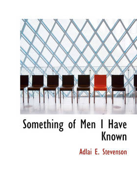 Something of Men I Have Known