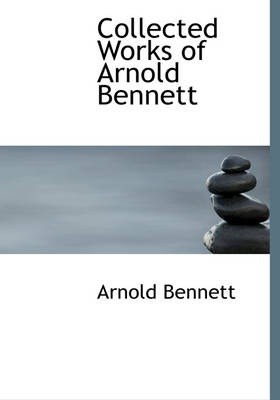 Collected Works of Arnold Bennett