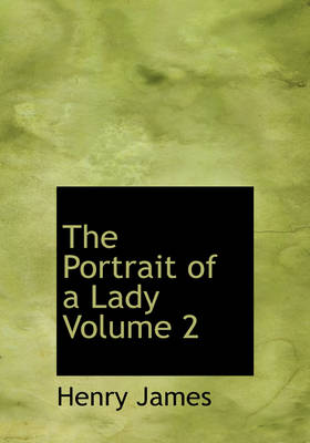 The Portrait of a Lady Volume 2