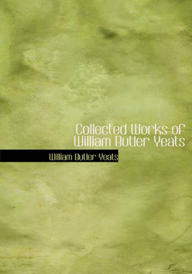 Collected Works of William Butler Yeats