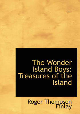 The Wonder Island Boys: Treasures of the Island (Large Print Edition)