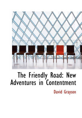 The Friendly Road: New Adventures in Contentment (Large Print Edition)
