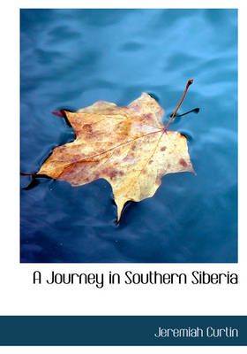 A Journey in Southern Siberia