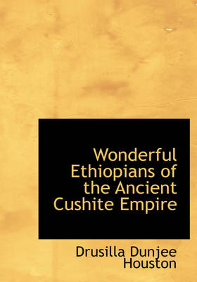 Wonderful Ethiopians of the Ancient Cushite Empire