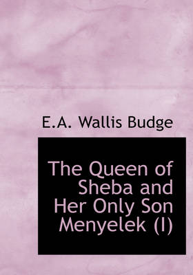 The Queen of Sheba and Her Only Son Menyelek (I)