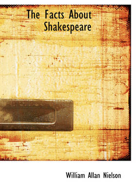 The Facts about Shakespeare