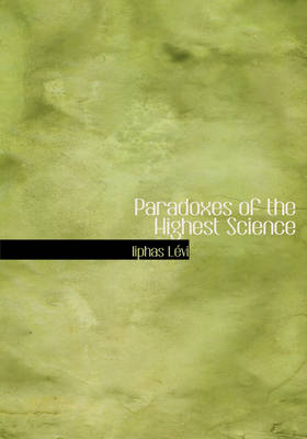 Paradoxes of the Highest Science