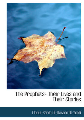 The Prophets- Their Lives and Their Stories