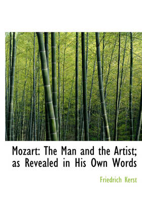 Mozart: The Man and the Artist; As Revealed in His Own Words (Large Print Edition)