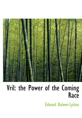 Vril: The Power of the Coming Race (Large Print Edition)