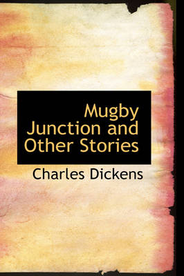 Mugby Junction and Other Stories