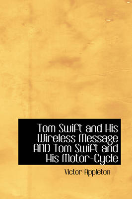 Tom Swift and His Wireless Message and Tom Swift and His Motor-Cycle