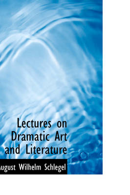 Lectures on Dramatic Art and Literature