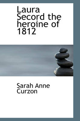 Laura Secord the Heroine of 1812